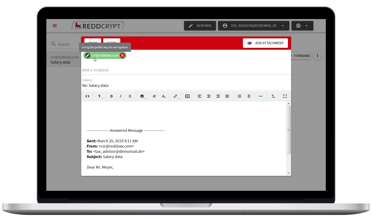 If you write an e-mail to a recipient who also has a REDDCRYPT account no password is required