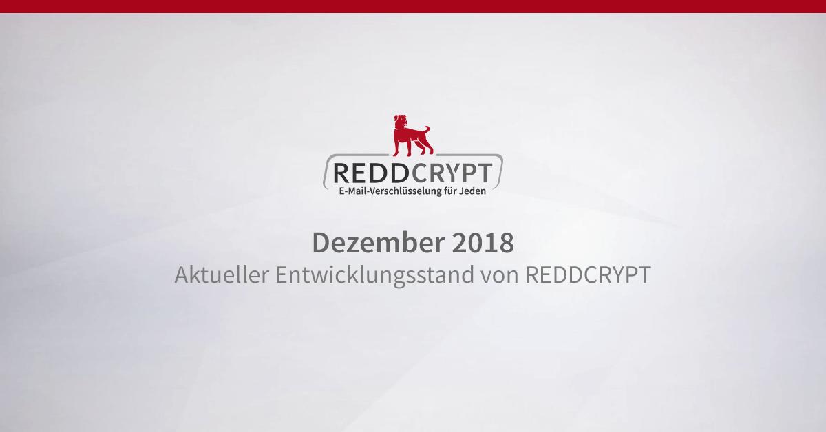 Dezember 2018 - Aktueller Entwicklungsstand von REDDCRYPT