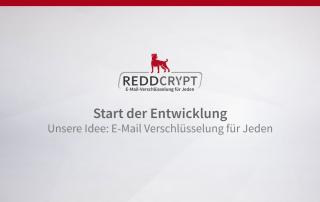 Start der Produktentwicklung - Unsere Idee E-Mail Verschlüsselung für Jeden
