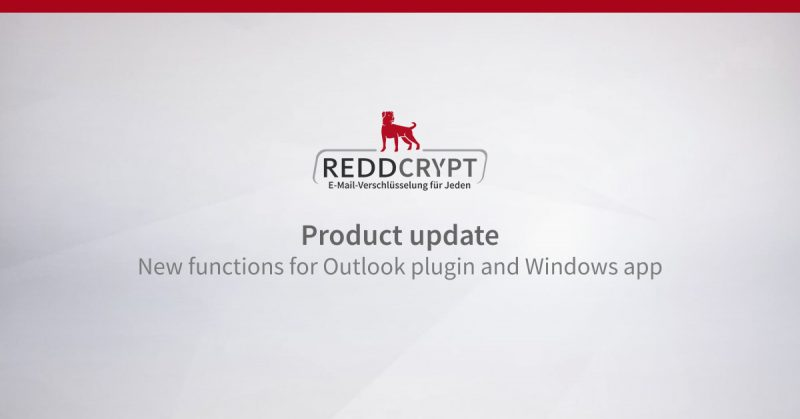 REDDCRYPT Product update: New functions for Outlook plugin and Windows app