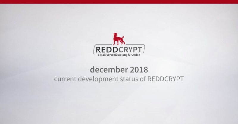 Dec 2018: Current development status of REDDCRYPT