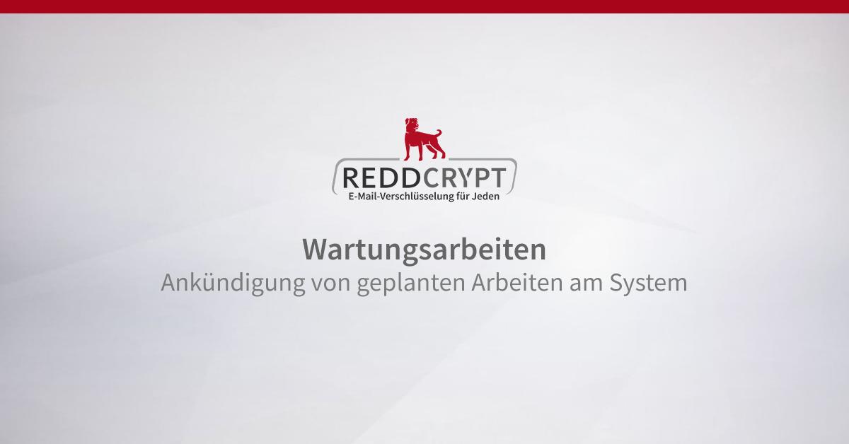 Geplante Wartungsarbeiten am REDDCRYPT System